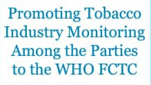 Promoting Tobacco Industry Monitoring Among the parties to the WHO FCTC